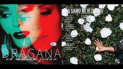 Dragana Mirkovic - Samo mi je dobro