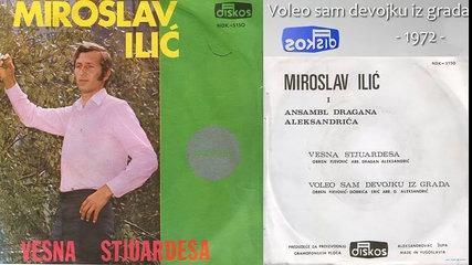 Miroslav Ilic - Voleo sam devojku iz grada