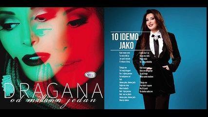Dragana Mirkovic - Idemo jako