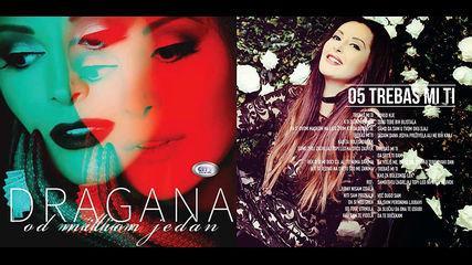 Dragana Mirkovic - Trebas mi ti
