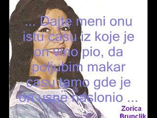 Zorica Brunclik - Dajte mi onu cašu