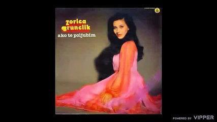 Zorica Brunclik - Sto me vracas nesrecnima